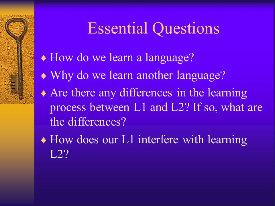 Essential Questions How do we learn a language