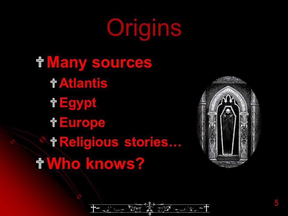 Origins Many sources Who knows Atlantis Egypt Europe