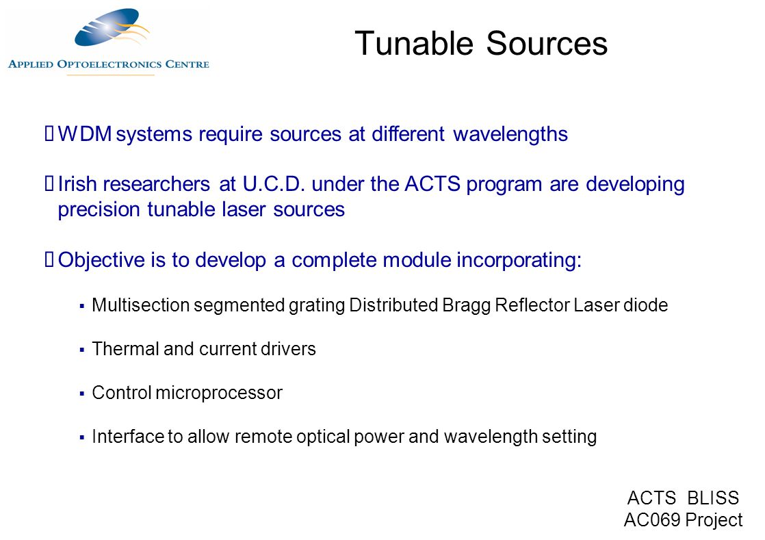 Tunable Sources WDM systems require sources at different wavelengths