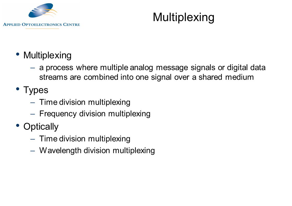 Multiplexing Multiplexing Types Optically
