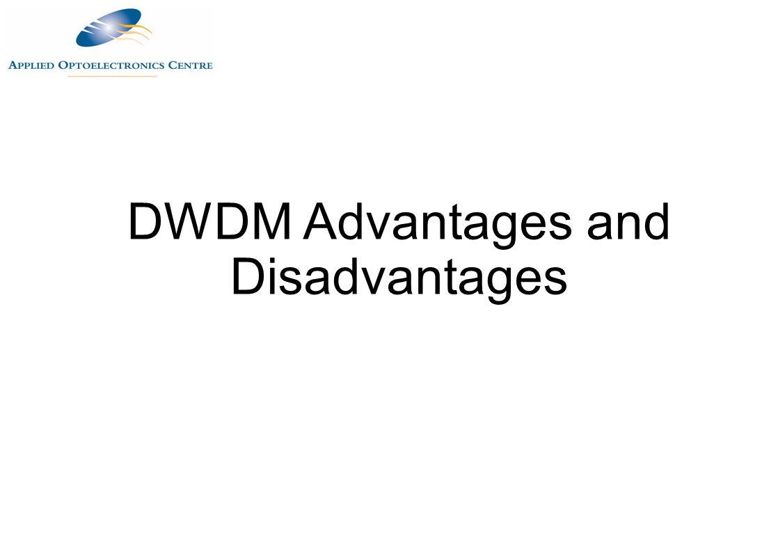 DWDM Advantages and Disadvantages