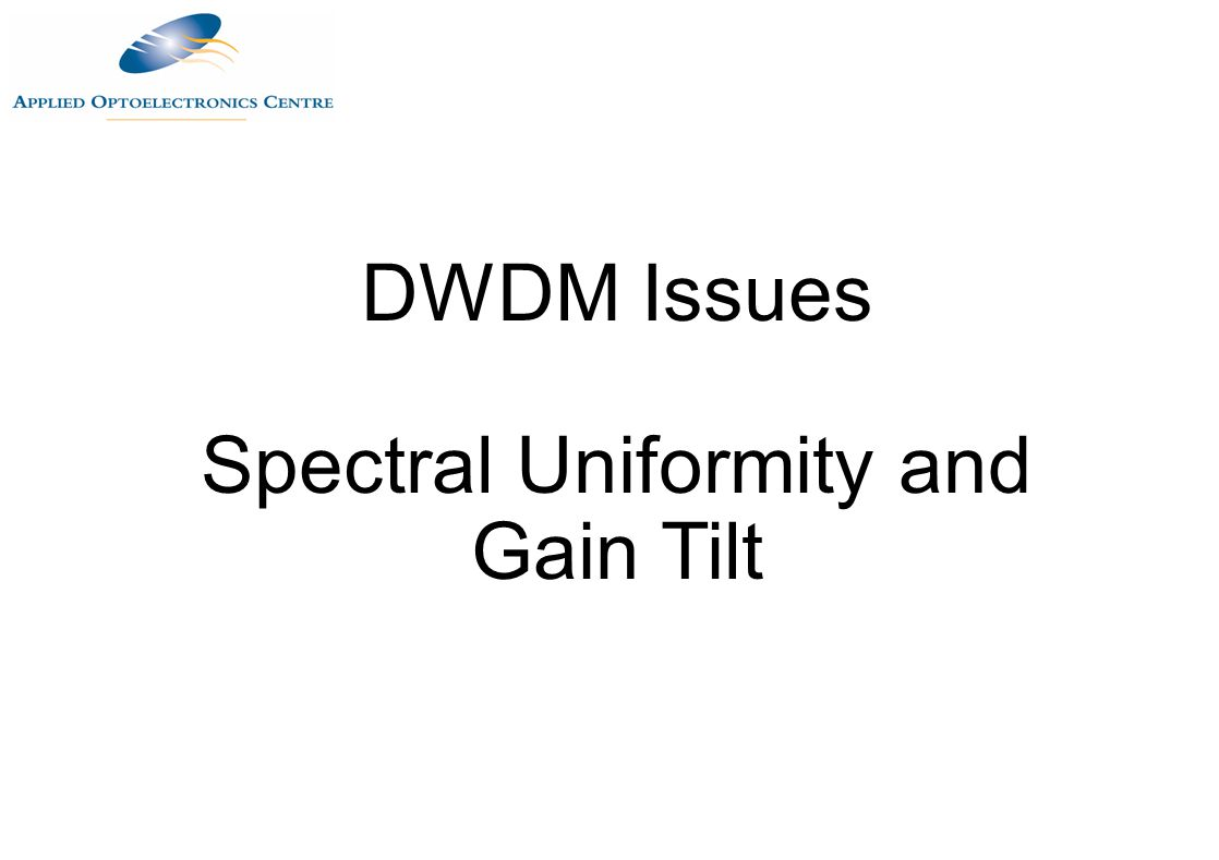 Spectral Uniformity and Gain Tilt