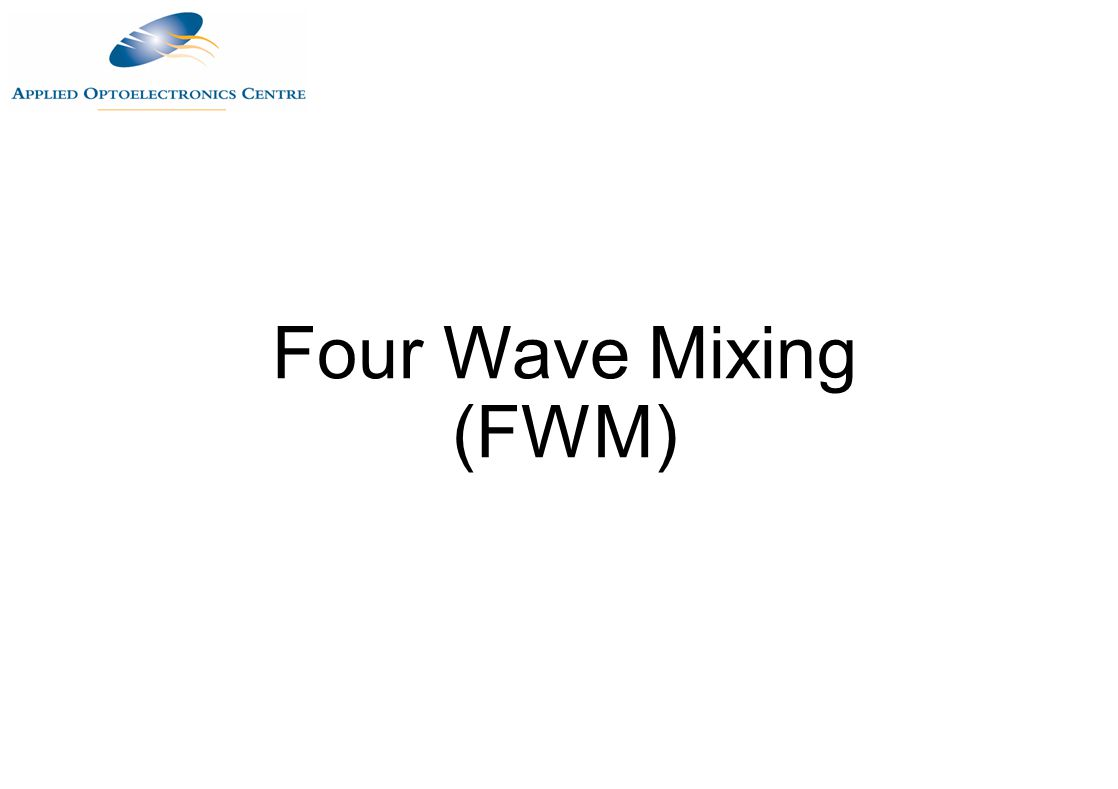 Four Wave Mixing (FWM)