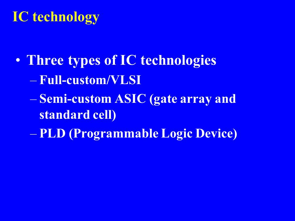 Three types of IC technologies