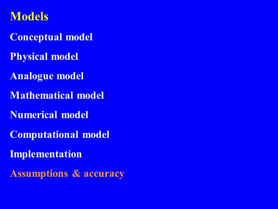 Models Conceptual model Physical model Analogue model