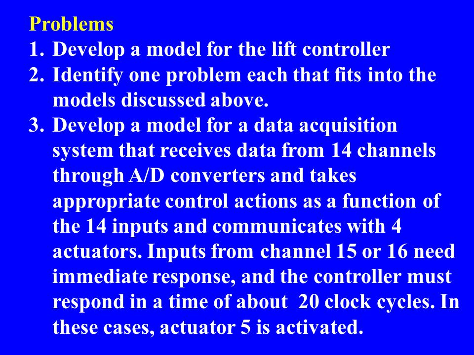 Problems Develop a model for the lift controller. Identify one problem each that fits into the models discussed above.