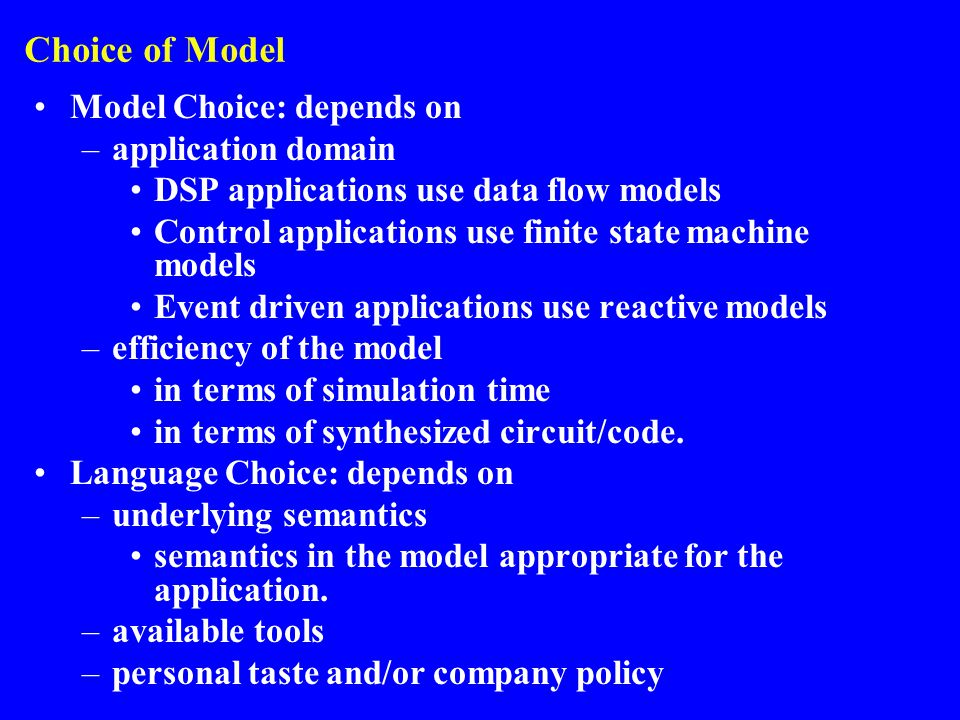 Choice of Model Model Choice: depends on application domain