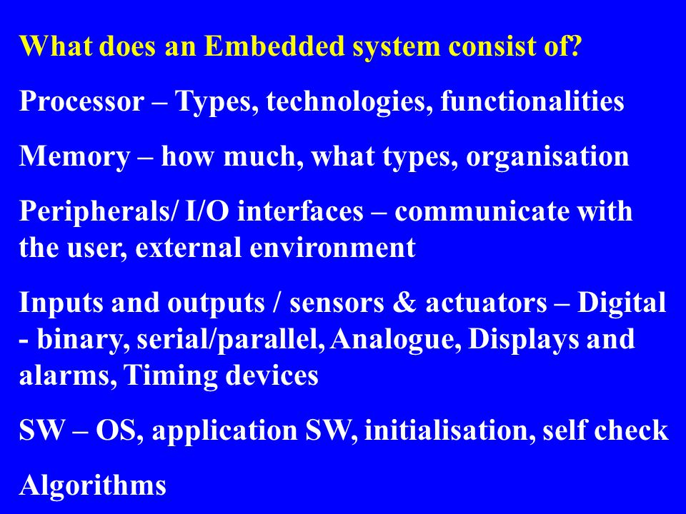 What does an Embedded system consist of