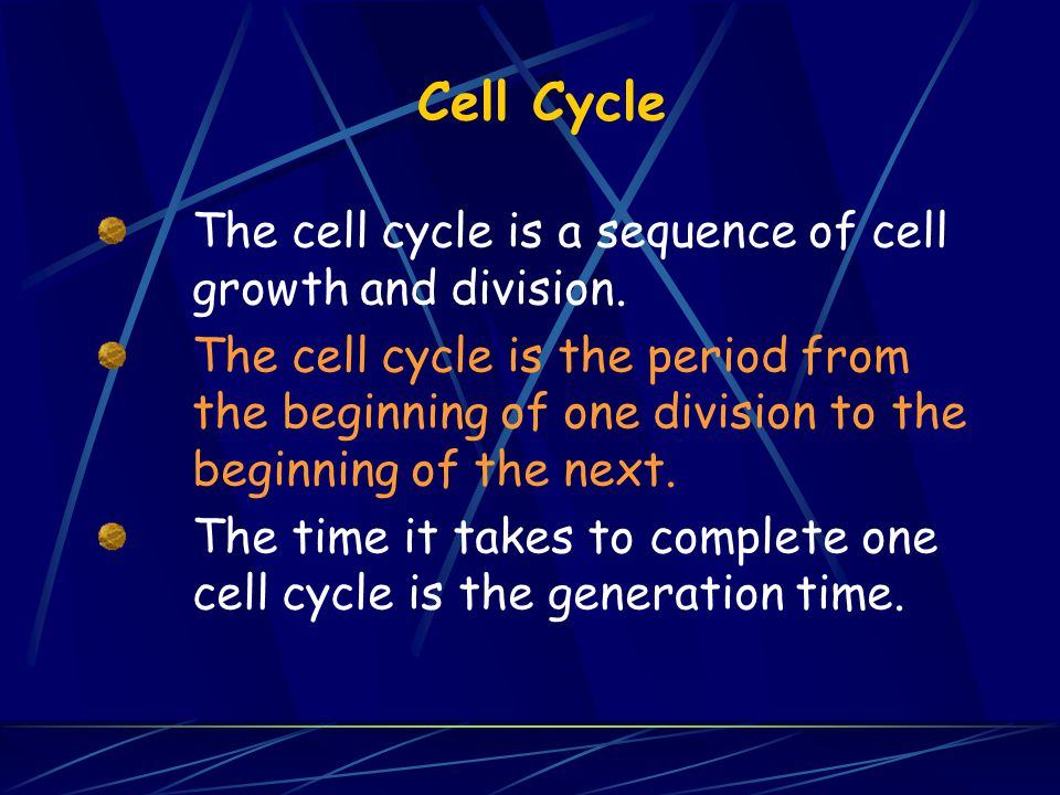 Cell Cycle The cell cycle is a sequence of cell growth and division.