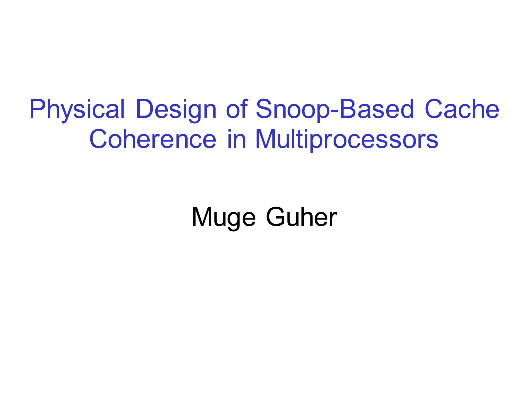 Physical Design of Snoop-Based Cache Coherence in Multiprocessors
