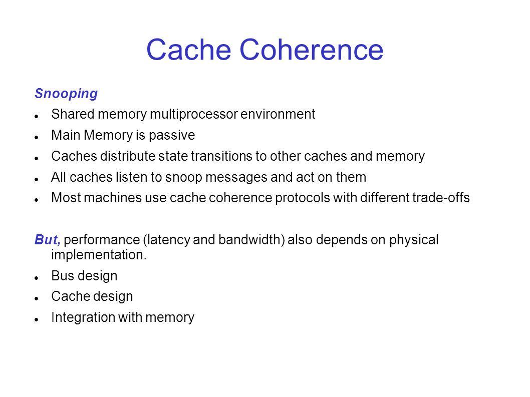 Cache Coherence Snooping Shared memory multiprocessor environment