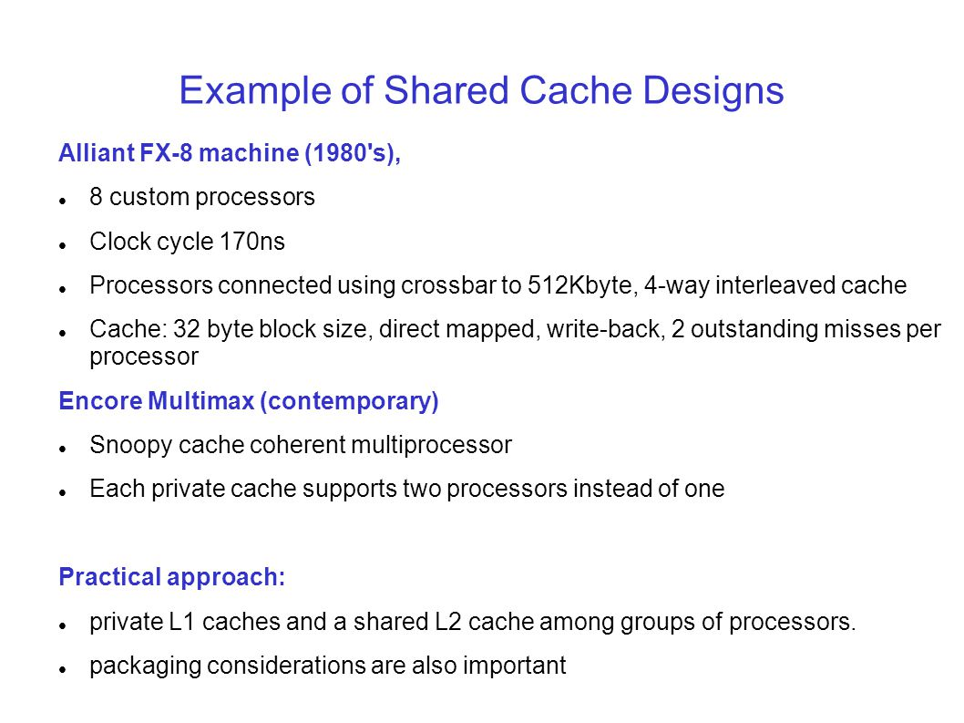 Example of Shared Cache Designs