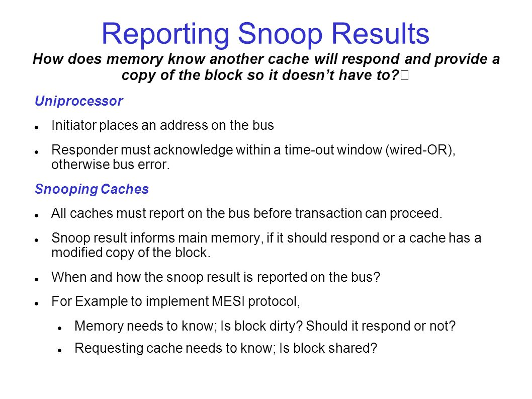 Reporting Snoop Results How does memory know another cache will respond and provide a copy of the block so it doesn't have to