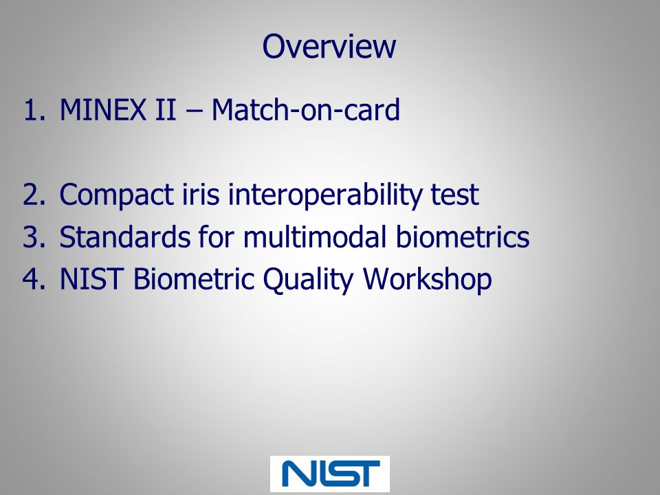 Overview MINEX II – Match-on-card Compact iris interoperability test