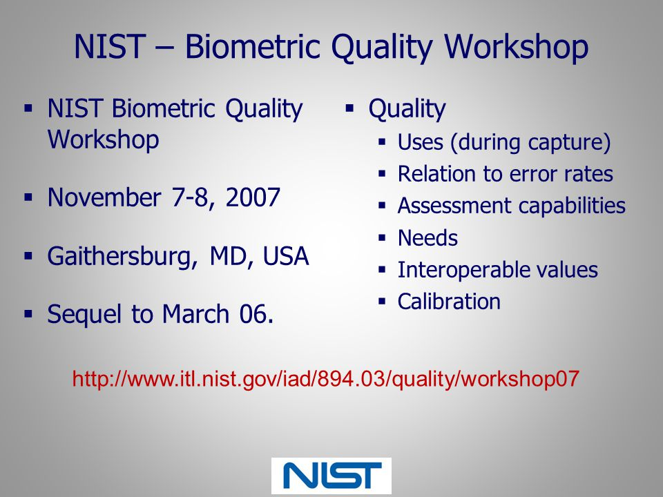NIST – Biometric Quality Workshop