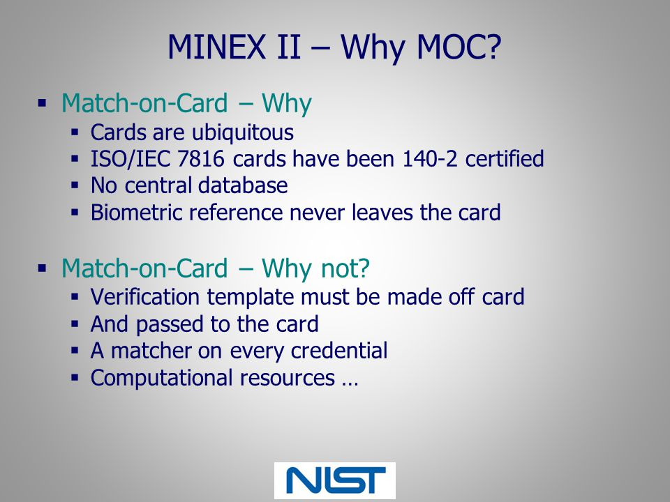 MINEX II – Why MOC Match-on-Card – Why Match-on-Card – Why not