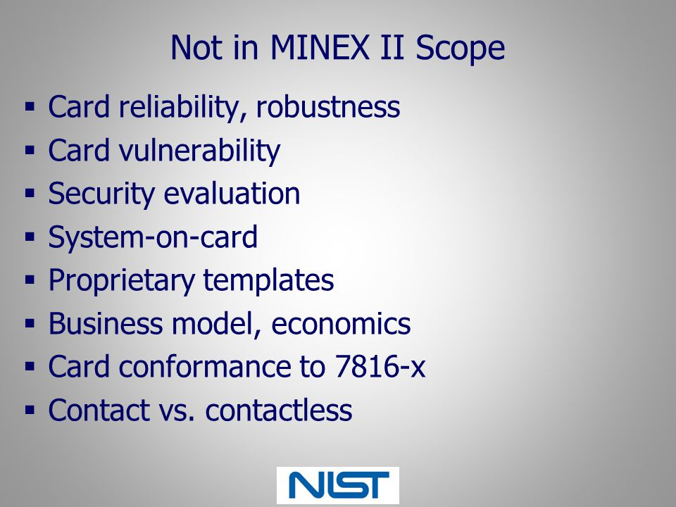 Not in MINEX II Scope Card reliability, robustness Card vulnerability