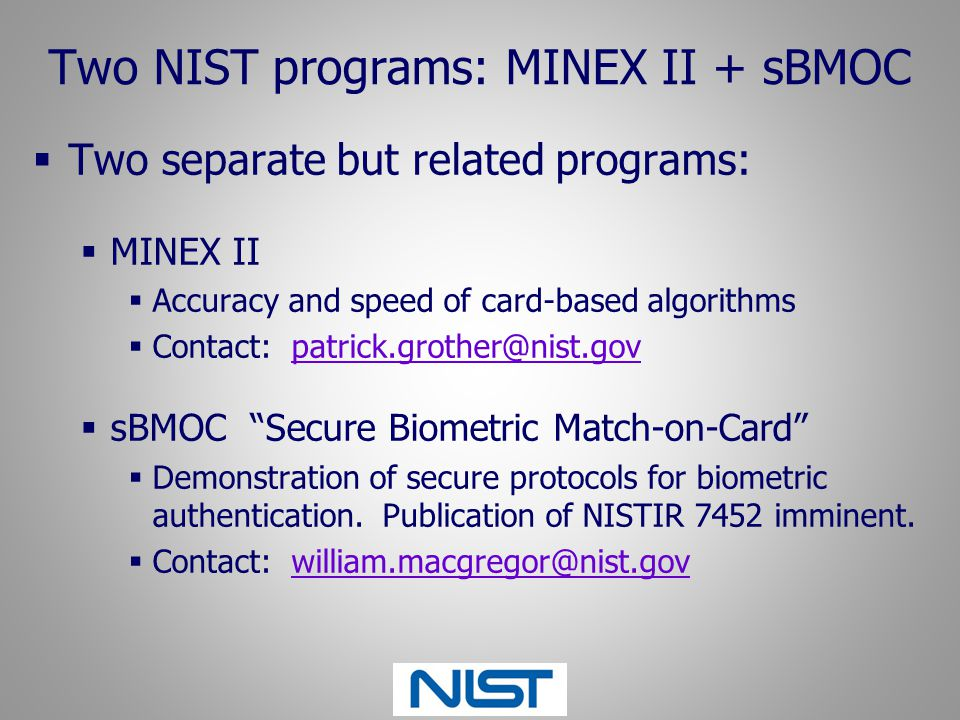 Two NIST programs: MINEX II + sBMOC