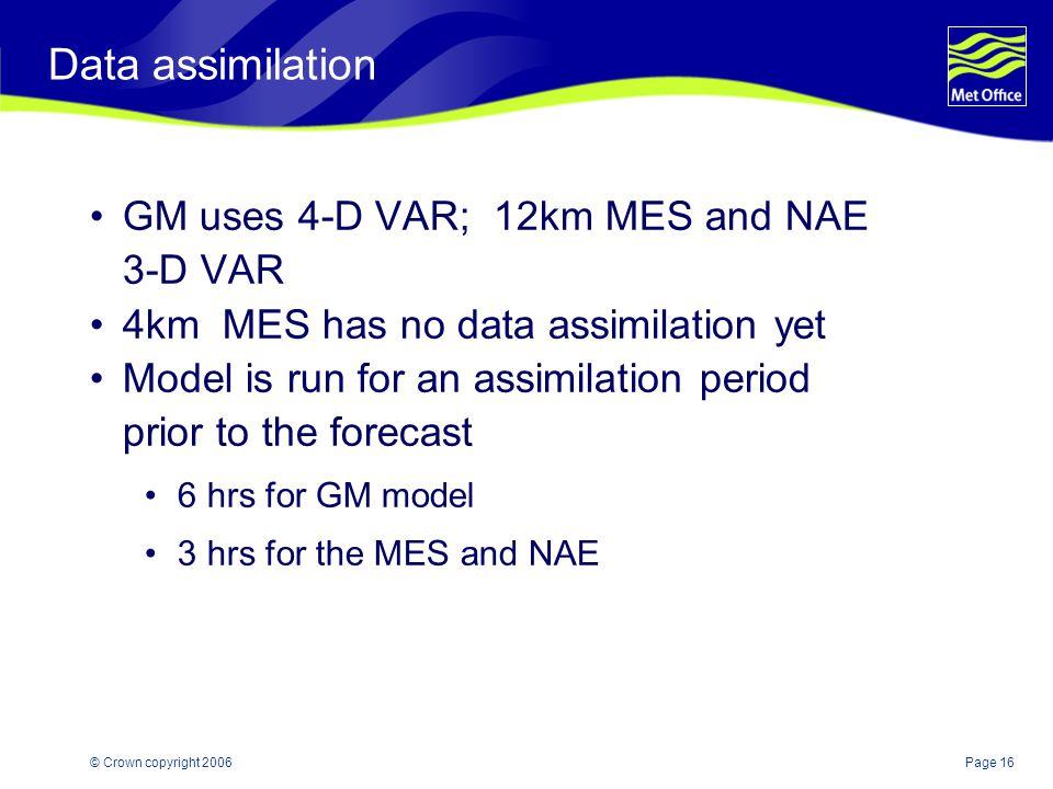 Data assimilation GM uses 4-D VAR; 12km MES and NAE 3-D VAR