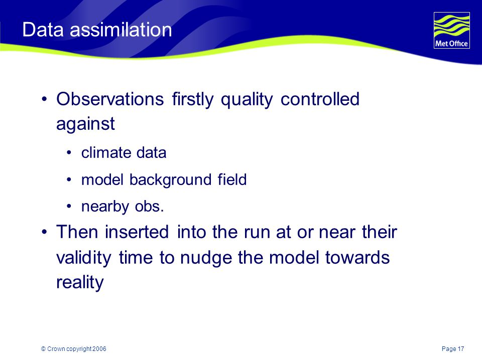 Data assimilation Observations firstly quality controlled against