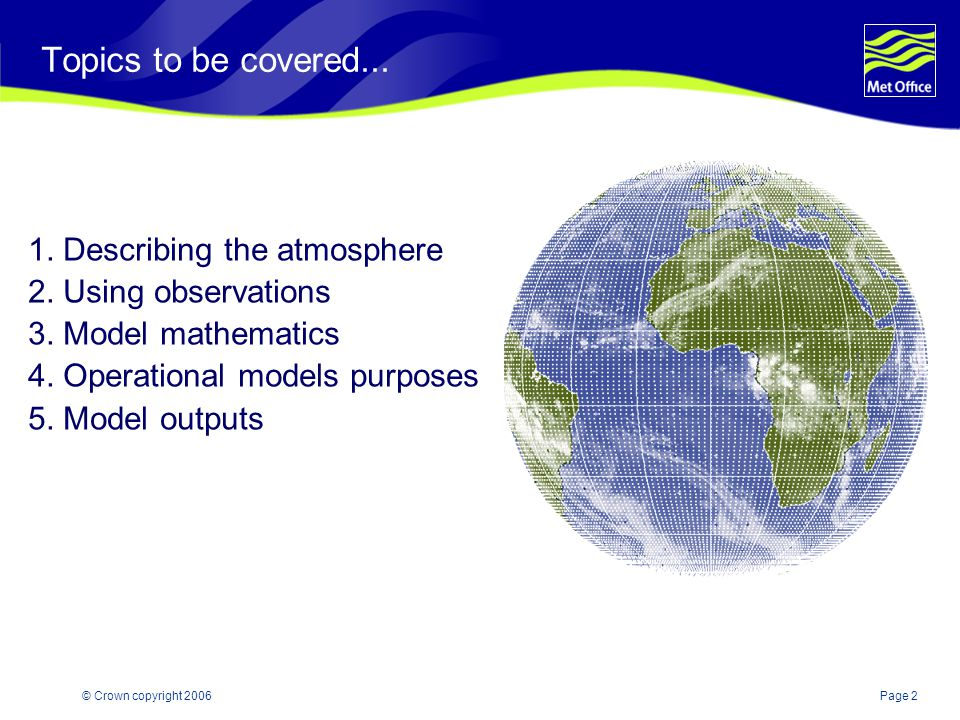 Topics to be covered Describing the atmosphere