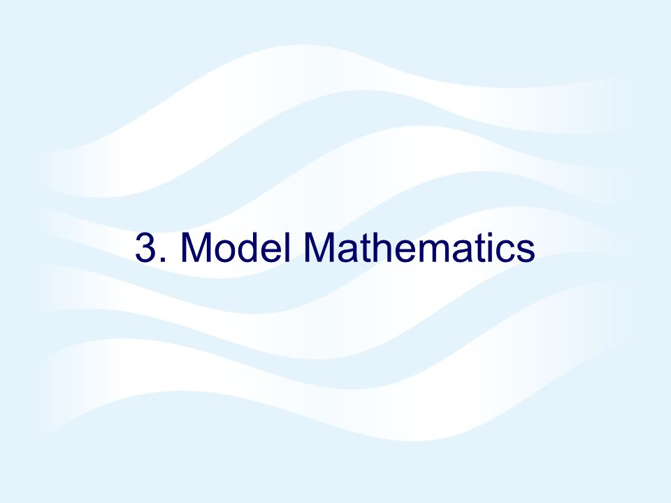 3. Model Mathematics