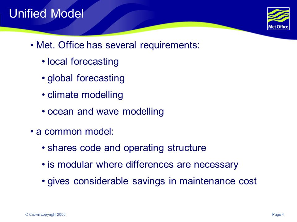 Unified Model Met. Office has several requirements: local forecasting