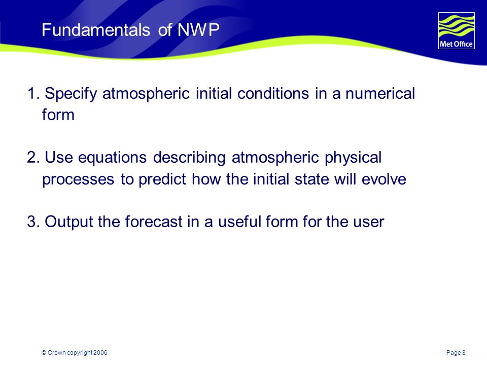 Fundamentals of NWP 1. Specify atmospheric initial conditions in a numerical form.
