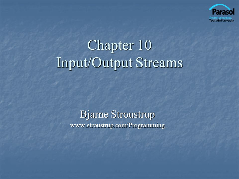 Chapter 10 Input/Output Streams
