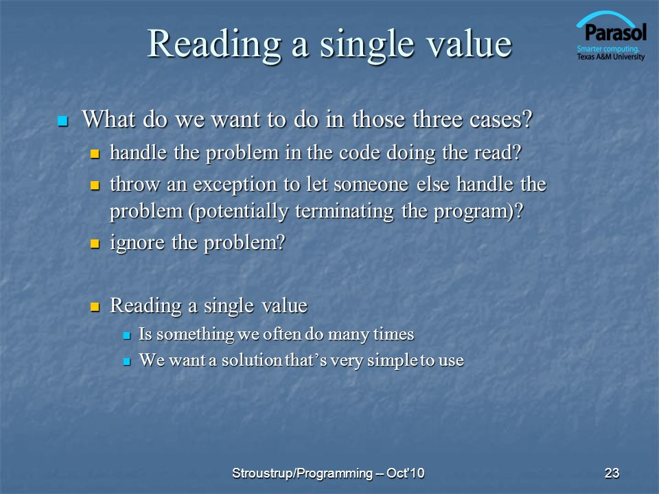 Reading a single value What do we want to do in those three cases