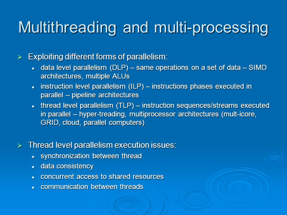 Multithreading and multi-processing