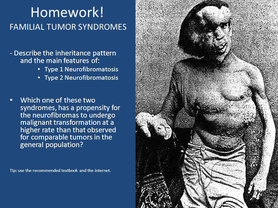 Homework! FAMILIAL TUMOR SYNDROMES