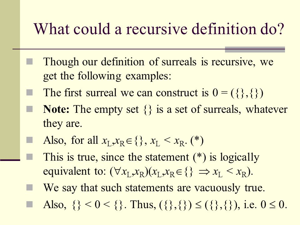 What could a recursive definition do