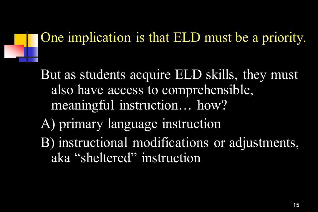 One implication is that ELD must be a priority.