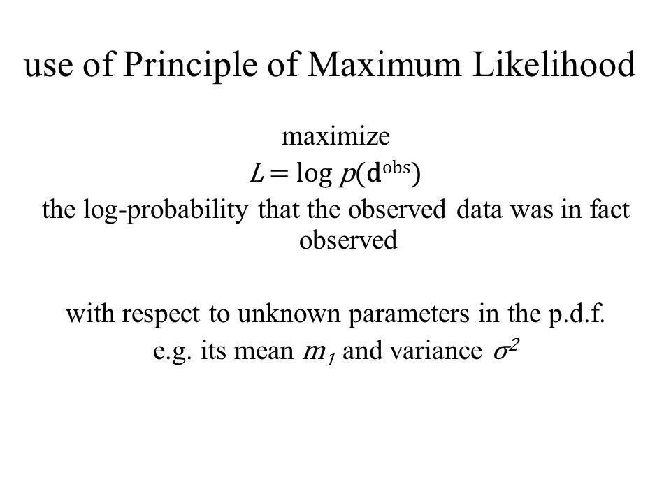 use of Principle of Maximum Likelihood