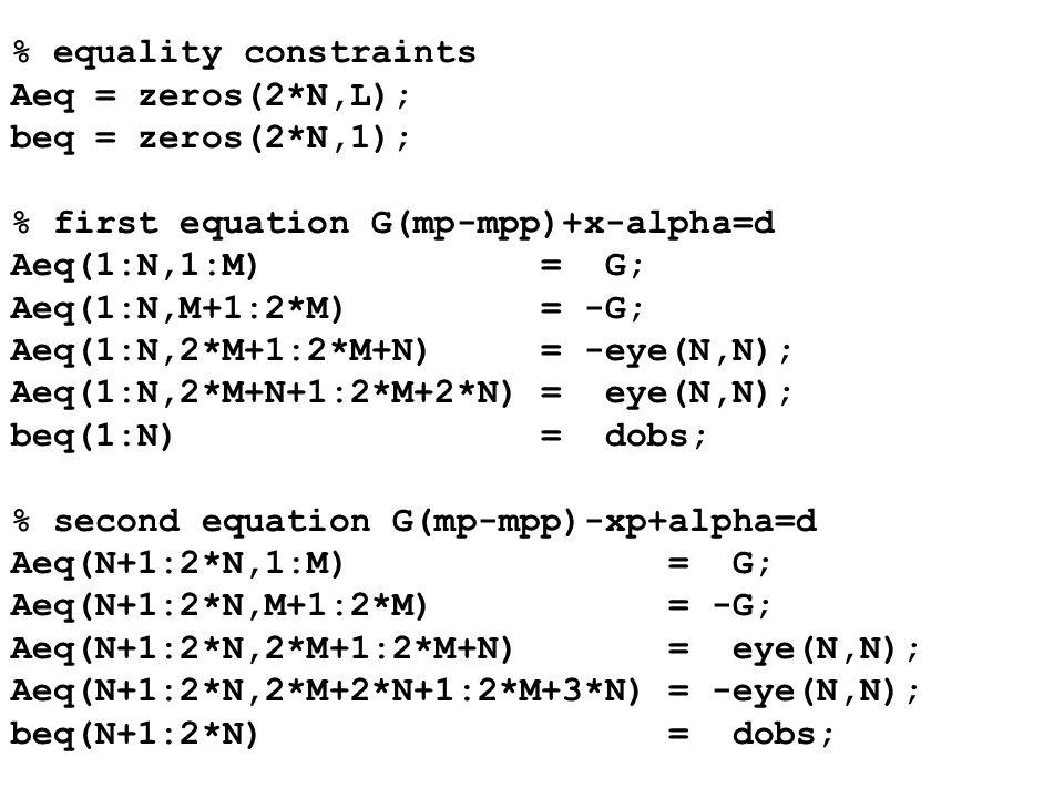 % equality constraints Aeq = zeros(2*N,L); beq = zeros(2*N,1);