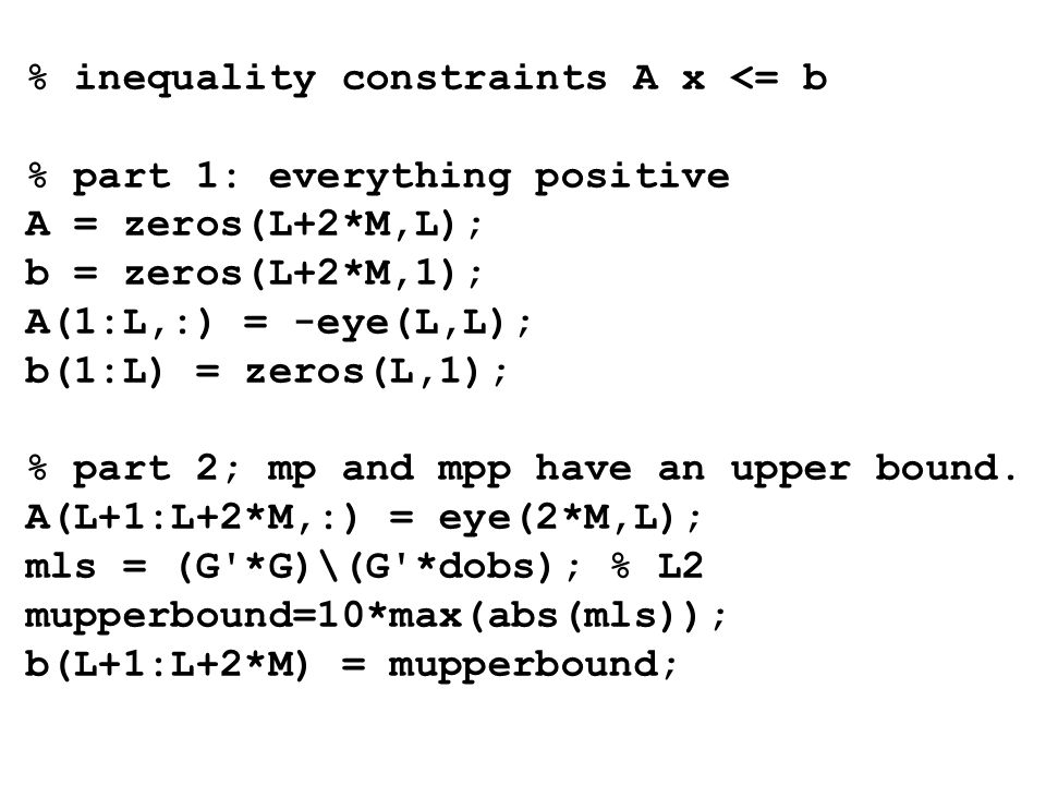 % inequality constraints A x <= b % part 1: everything positive
