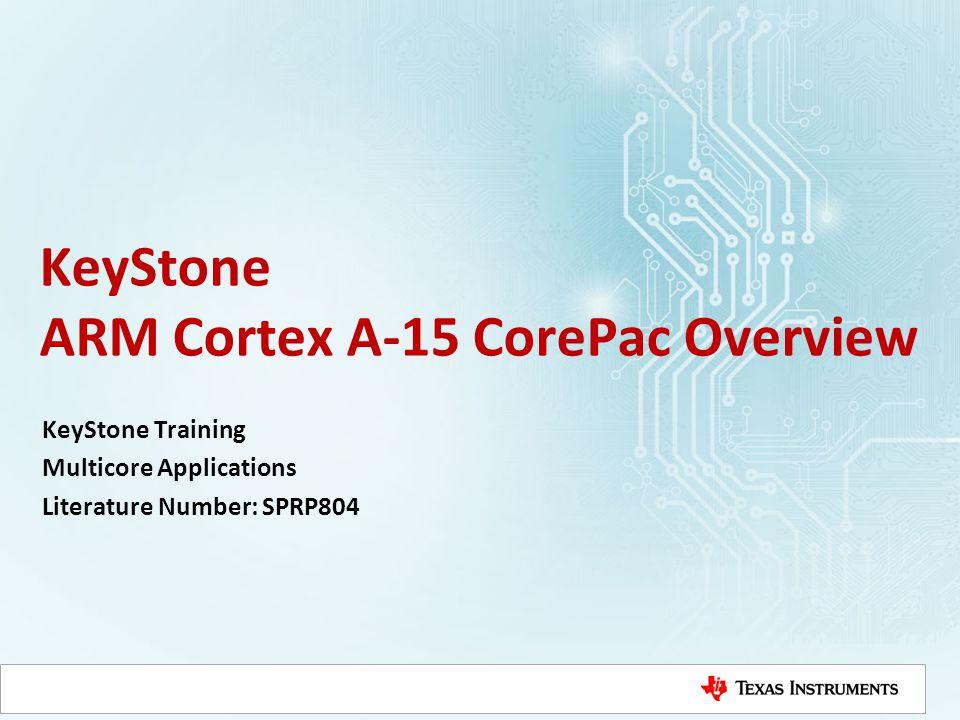 KeyStone ARM Cortex A-15 CorePac Overview