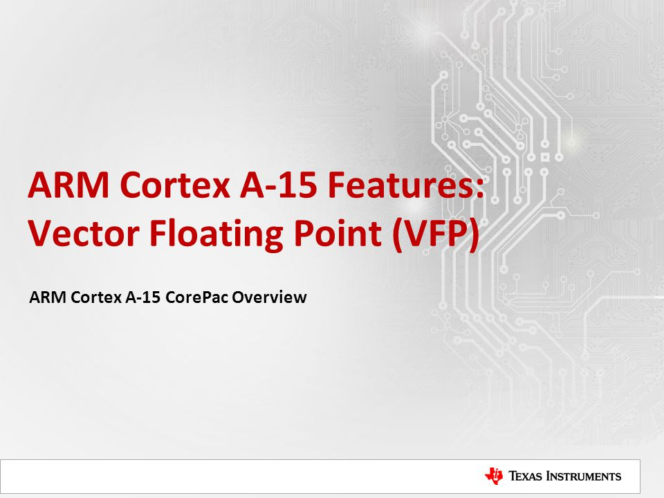 ARM Cortex A-15 Features: Vector Floating Point (VFP)