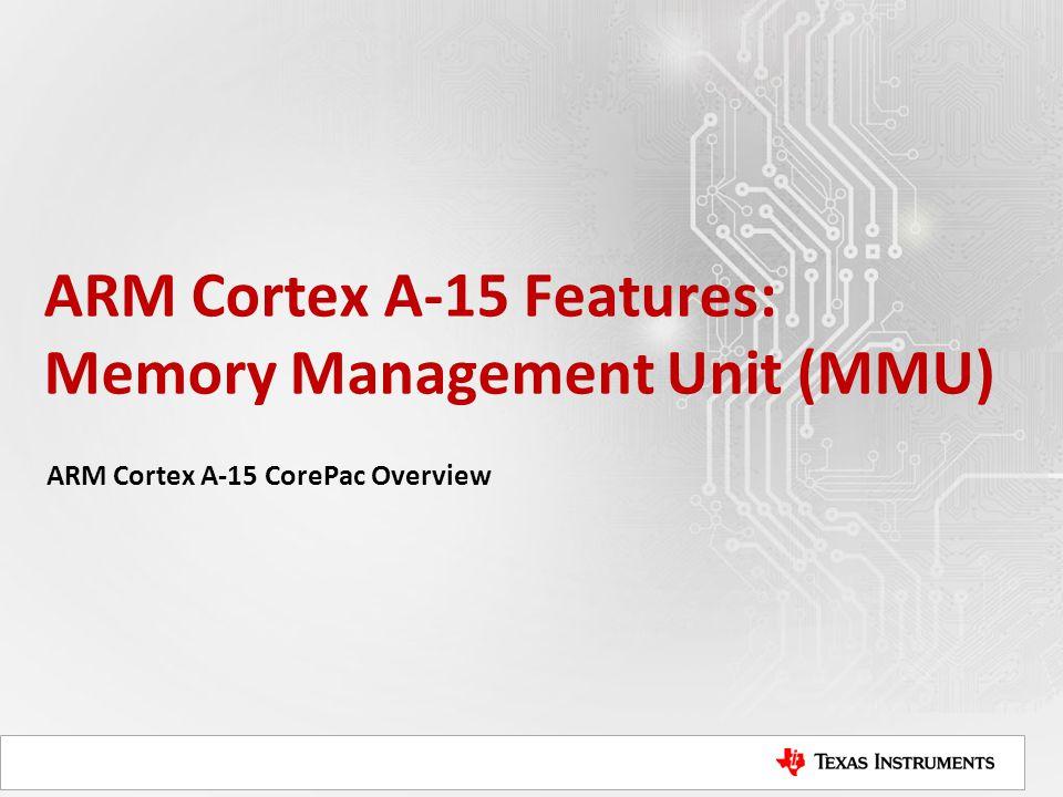 ARM Cortex A-15 Features: Memory Management Unit (MMU)