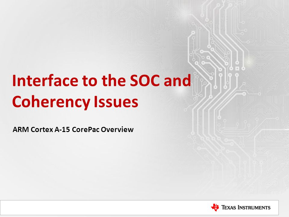 Interface to the SOC and Coherency Issues