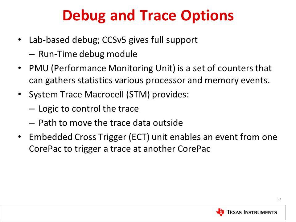 Debug and Trace Options