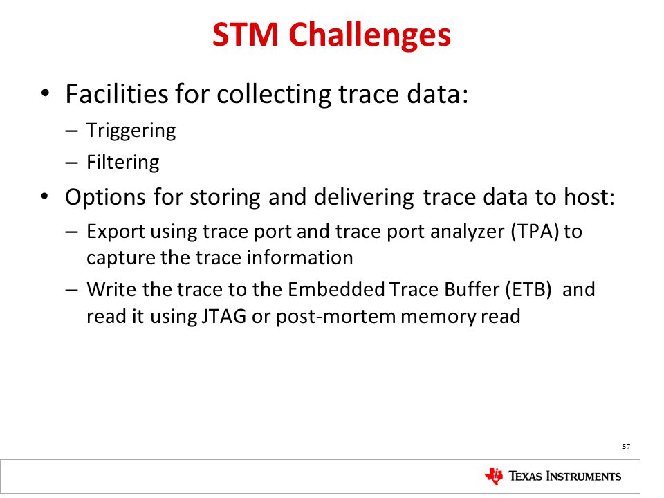 STM Challenges Facilities for collecting trace data: