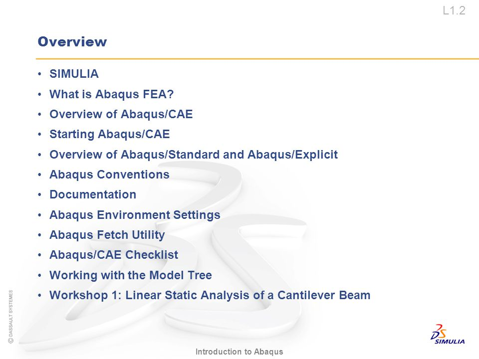 Overview SIMULIA What is Abaqus FEA Overview of Abaqus/CAE