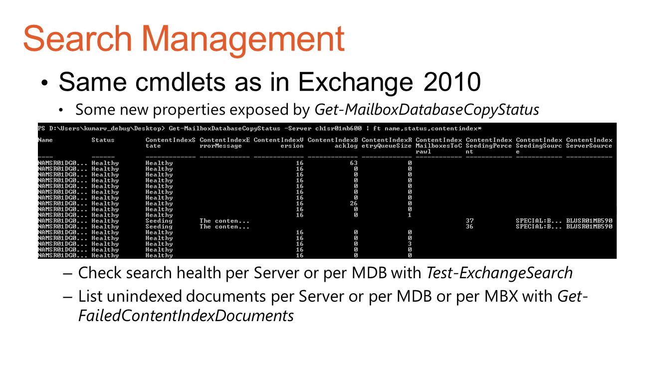 Search Management Same cmdlets as in Exchange 2010