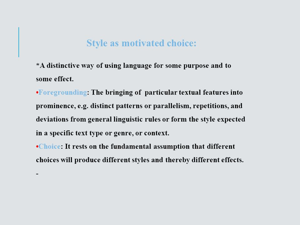 Style as motivated choice: