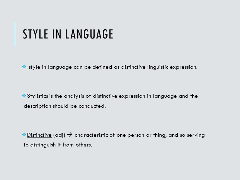 Style in language style in language can be defined as distinctive linguistic expression.