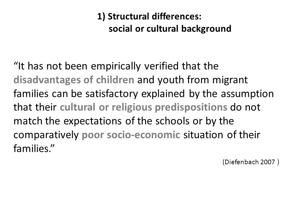 1) Structural differences: social or cultural background