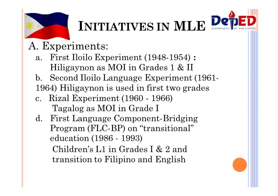 INITIATIVES IN MLE A. Experiments: