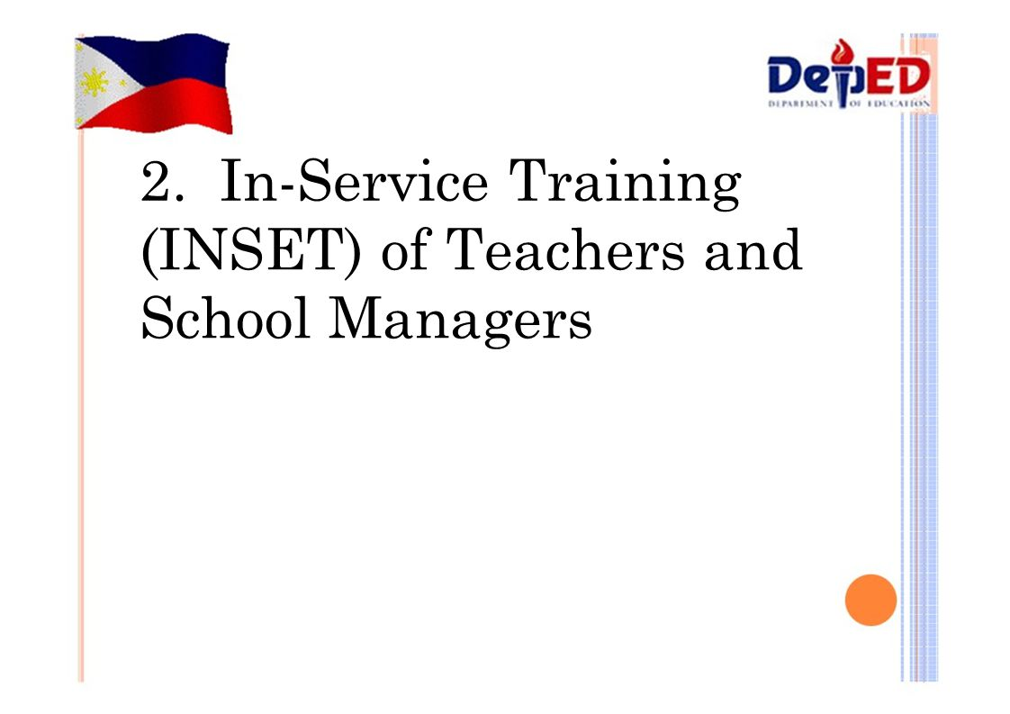 2. In-Service Training (INSET) of Teachers and School Managers